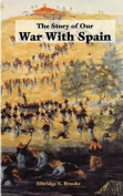 The Story of Our War with Spain