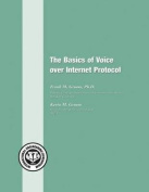 The Basics of Voice Over Internet Protocol