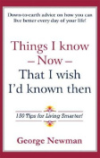 Things I Know Now That I Wish I'd Known Then