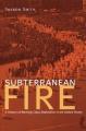 Subterranean Fire