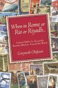 When in Rome or Rio or Riyadh...