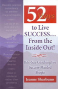 52 Ways to Live Success...From the Inside Out