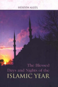 The Blessed Days and Nights of the Islamic Year