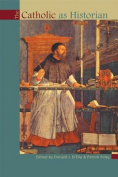 The Catholic as Historian