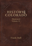 History of the State of Colorado - Vol. IV