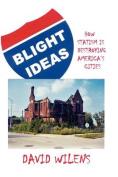 Blight Ideas