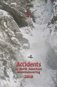 Accidents in North American Mountaineering, Volume 9, Number 5, Issue 63