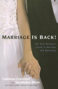 Marriage is Back! the Real Woman's Guide to Meeting and Marrying