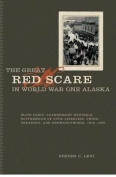 The Great Red Scare in World War One Alaska