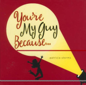 You're My Guy Because...