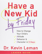Have a New Kid by Friday Leader's Guide