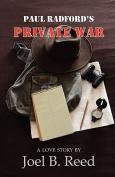 Paul Radford's Private War