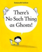 There's No Such Thing as Ghosts!