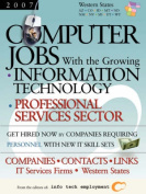 Computer Jobs with the Growing Information Technology Professional Services Sector [2007] Companies-Contacts-Links - IT Services Firms - Western States