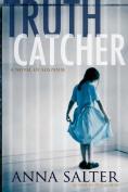 Truth Catcher: A Novel