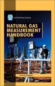 The Natural Gas Measurement Handbook