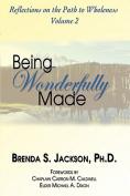Being Wonderfully Made