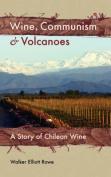 Wine, Communism & Volcanoes
