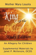 The King of the Golden City, an Allegory for Children