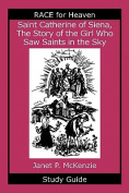 Saint Catherine of Siena, the Story of the Girl Who Saw Saints in the Sky Study Guide