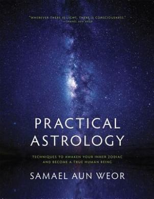 Practical Astrology: Self-Transformation Through Self-Knowledge: Kabbalah, Tarot, and Consciousness