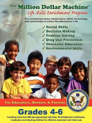 The Million Dollar Machine - Life Skills Enrichment Program - Grades 4-6