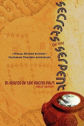 Secrets of the Serpent, In Search of the Sacred Past, Special Revised Edition Featuring Two New Appendices