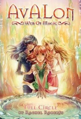 Avalon: Web of Magic: Bk. 12: Full Circle