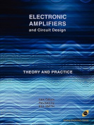 Electronic Amplifiers and Circuit Design