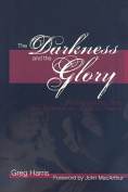 The Darkness and the Glory