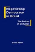Negotiating Democracy in Brazil