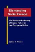 Dismantling Social Europe