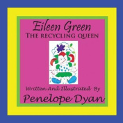 Eillen Green The Recycling Queen