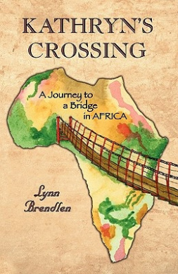 Kathryn's Crossing - A Journey to a Bridge in Africa