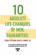 10 Absolute Life-Changers of Men; Guaranteed