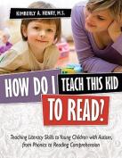 How Do I Teach This Kid to Read?