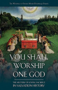 You Shall Worship One God