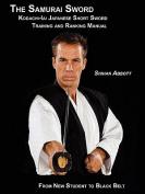 The Samurai Sword, Kodachi-Iai Japanese Short Sword Training and Ranking Manual