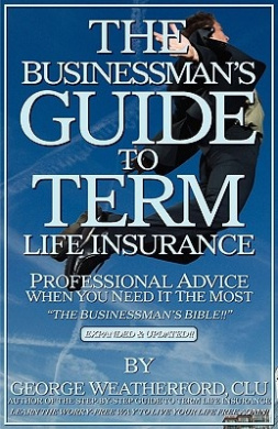 The Businessman's Guide to Term Life Insurance