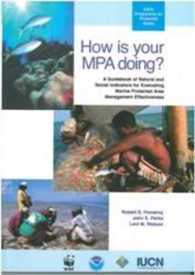 How is Your MPA Doing?: A Guidebook of Natural and Social Indicators for Evaluating Marine Protected Area Management Effectiveness