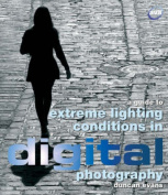 A Guide to Extreme Lighting Conditions in Digital Photography