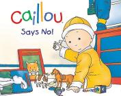 Caillou Says No!