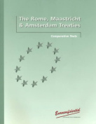 The Comparative Texts of the Rome, Maastricht and Amsterdam Treaties
