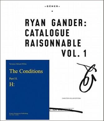 Ryan Gander: Catalogue Raisonnable: v. 1