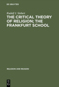 The Critical Theory of Religion; The Frankfurt School