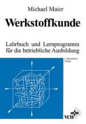 Werkstoffkunde Lehrbuch Und Lernprogramm Fur Die Betriebliche Ausbildung 2ed [GER]