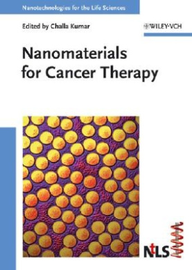 Nanomaterials for Cancer Therapy (Nanotechnologies for the Life Sciences)