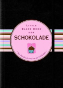 Little Black Book der Schokolade (Little Black Books  [GER]