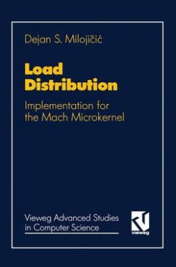 Load Distribution: Implementation for the Mach Microkernel (Vieweg Advanced Studies in Computer Science)