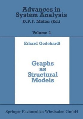 Graphs as Structural Models: Application of Graphs and Multigraphs in Cluster Analysis (Advances in System Analysis)